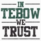 In Tebow We Trust Shirt by TebowFan