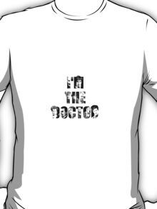 I'M THE DOCTOR T-Shirt