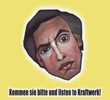 Kommen sie bitte und listen to Kraftwerk! - Alan Partridge Tee by YouRuddyGuys