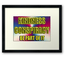 kindness conspiracy Framed Print