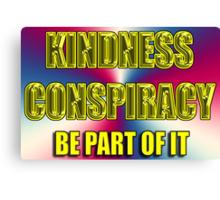 kindness conspiracy Canvas Print