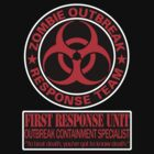 Zombie Outbreak Response Team - First Response Unit - Outbreak Containment Specialist (Biohazard) by spyderjava