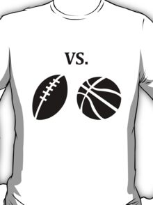football vs basketball  T-Shirt