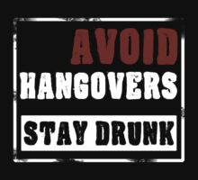 Avoid Hangover by anguishdesigns