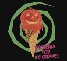 I Scream For Ice Cream!!! (Halloween Flavored) T-Shirt