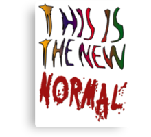 This is the new Normal Canvas Print