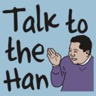 Talk to the Han by Sadema