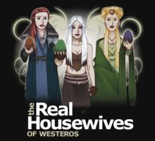 Real Housewives of Westeros -- really dark t-shirt by Synchronicity Media
