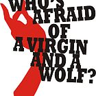 Who&#x27;s Afraid of a Virgin and a Wolf? by nidahasa