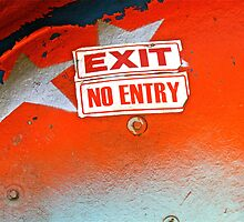 Exit No Entry by Vikki-Rae Burns