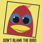 DON'T BLAME THE BIRD by Jean Gregory  Evans