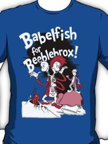 Babelfish for Beeblebrox! T-Shirt