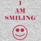 I AM SMILING by aspie