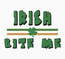 "Irish ""Bite Me"" by HolidayT-Shirts"