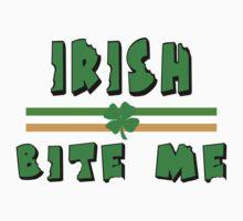 "Irish ""Bite Me"" by HolidayT-Shirts"