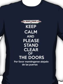 Please stand clear of the doors T-Shirt