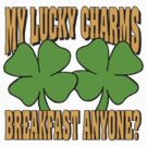 My Lucky Charms by HolidayT-Shirts