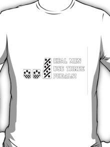 Real Men Use 3 Feet T-Shirt