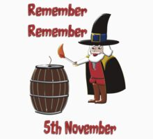 Remember, Remember 5th November T-shirt by Dennis Melling