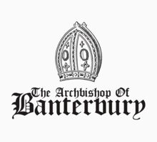 Archbishop Of Banterbury - T-Shirt by ReZourceman