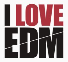 I Love EDM (Electronic Dance Music)  [black] Kids Clothes