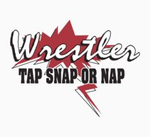 Wrestler Tap Snap Nap by SportsT-Shirts