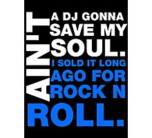 Ain't a DJ gonna save my soul Photographic Print