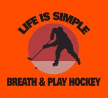 """Hockey """"Life Is Simple - Breath And Play Hockey"""" Kids Clothes"""