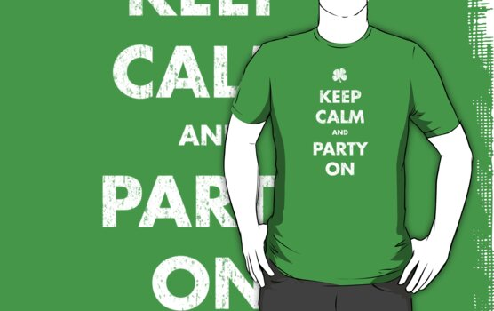 Keep Calm and Party On - Green by colorhouse