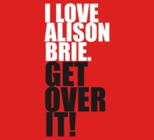 I love Alison Brie. Get over it! by gloriouspurpose