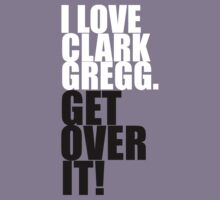 I love Clark Gregg. Get over it! by gloriouspurpose