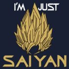 I'm Just Saiyan - (White Text) by VRex