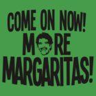 Al Pacino - More Margaritas! by DarkNateReturns