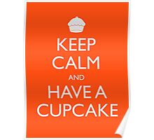 Keep Calm and Have a Cupcake Poster