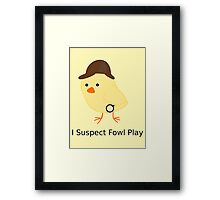 Fowl Play Framed Print