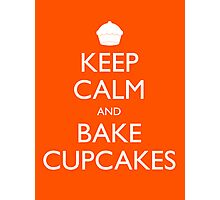 Keep Calm and Bake Cupcakes Photographic Print