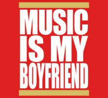 Music Is My Boyfriend (White) by DropBass