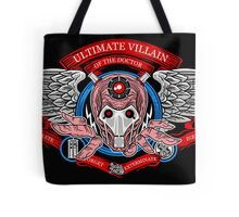 The Ultimate Villain of The Doctor Tote Bag
