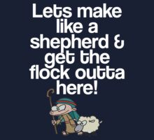 Make Like A Shepherd & Get the Flock Outta Here! by gemzi-ox