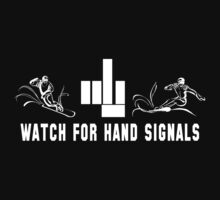 "Funny Snowboarding ""Watch For Hand Signals"" Dark by SportsT-Shirts"