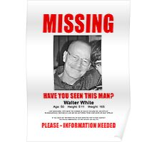 """Breaking Bad - Walter White """"Missing"""" (T-Shirt and Poster) Poster"""