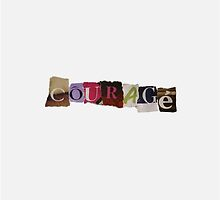 Courage by orla-criss