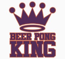 Beer Pong King by David Ayala