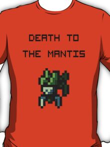 Death to the Mantis T-Shirt