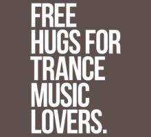 Free Hugs For Trance Lovers. Kids Clothes
