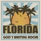 Florida - God's Waiting Room (Lights Shirts) by oawan