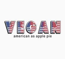 Vegan American As Apple Pie by T-ShirtsGifts