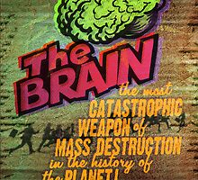 The Brain: A Weapon of Mass Destruction! by Luke Massman-Johnson