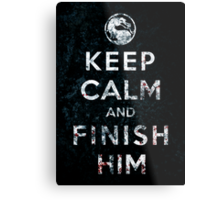 Keep Calm and Finish Him Metal Print