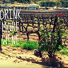 DRINK MORE WINE  by TYarte